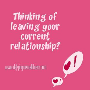 Thinking of Leaving your Current Relationship?