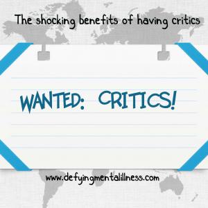 4 Shocking Benefits of Having Critics!