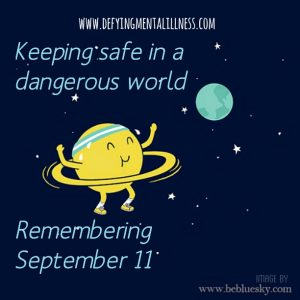 Keeping Safe in a Dangerous World – Remembering September 11