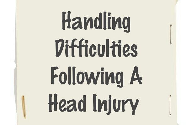 Handling Difficulties following a Head Injury