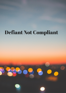 Defiant Not Compliant – Cerridwens Heart's Mental Health Journey Part 1