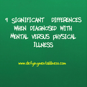 9 Significant  differences when diagnosed with Mental versus Physical Illness