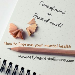 Piece of mind or Peace of mind?How to Improve your Mental Health.
