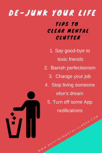 Dejunk your Life –  Tips to clear Mental Junk