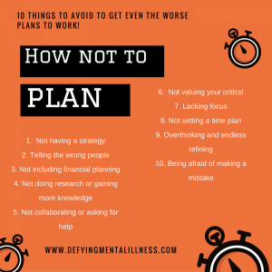 How not to Plan – 10 things to Avoid to get even the Worse Plans to work!