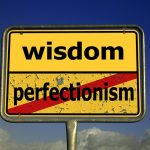 My perfectionism tried to eat me alive